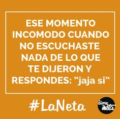 Un si siempre resolvera tu vida... #LaNeta #Frases