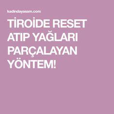 TİROİDE RESET ATIP YAĞLARI PARÇALAYAN YÖNTEM!