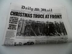 CHRISTMAS TRUCE AT FRONT ~ Daily Mail, December, 1914, First World War # Christmas truce Newspaper Front Pages, Newspaper Cover, Newspaper Headlines, World War One, Second World, First World, Christmas Truce, A Christmas Story, Ww1 History