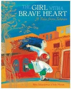The Girl with the Brave Heart - fabulous fairy tale out of Tehran that's like a strong girl's Cinderella.