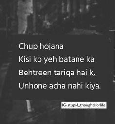 True fact by ej Stupid Quotes, Funny Attitude Quotes, Crazy Quotes, Hurt Quotes, Girly Quotes, Life Quotes, Desi Quotes, Hindi Quotes, Hindi Words