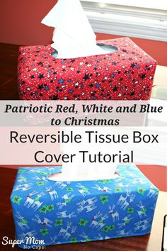 Reversible Tissue Box Cover Tutorial - 4th of July and Christmas