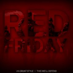 Remember Everyone Deployed, Grunt Style, We Remember, Style Me, Friday, Neon Signs, Let It Be, Photos, Pictures