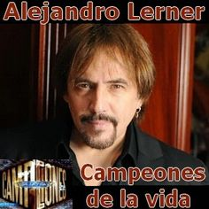 Acordes D Canciones: Alejandro Lerner - Campeones de la vida
