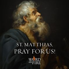 St. Matthias, Apostle and Martyr, pray for us!  #Catholic #Pray