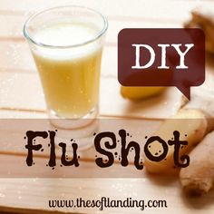 Did you ever think we'd recommend a flu shot? Well, you're right. We wouldn't. But we have an alternative DIY flu shot that has helped us fend off and beat down lots of winter woes.