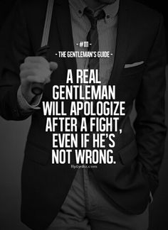 #111 Gentleman's Guide, HpLyriks Gentleman Quotes, True Gentleman, Gentleman Style, Real Men Quotes, Great Quotes, Love Quotes, Motivational Quotes, Inspirational Quotes, Quotes Positive