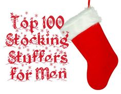 Stocking Stuffers for Men - Some of these are WAY over the top for stocking stuffers but some good ideas as well!