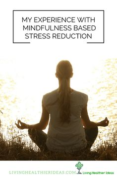 From the Blog:    Read the experience with mindfulness based stress reduction by fellow Health Coach Sherry Smilar   #livinghealthierideas