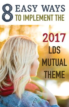 8 Easy Ways to Implement the 2017 LDS Mutual Theme