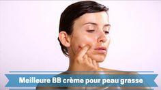 Meilleure bb crème pour peau grasse, une bonne liste de BB crèmes si vous avez une peau grasse.