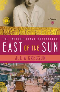 """""""East of the Sun"""" by Julia Gregson"""