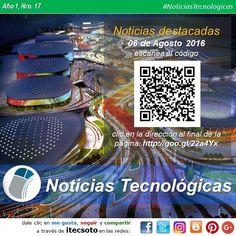 A continuación las Noticias Tecnológicas destacadas de la semana [06 de Agosto 2016]...  #itecsoto #facebook #twitter #instagram #pinterest #google+ #blogger #NoticiasTecnologicas #FelizSabado