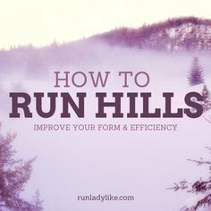 Conquer the Hill: Tips for Running Hills - rUnladylike