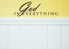 God Is Everything www.christianstatements.com God is everything