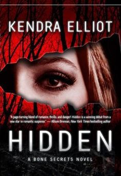 The Book Worm: HIDDEN by Kendra Elliot (Bone Secrets series No1)