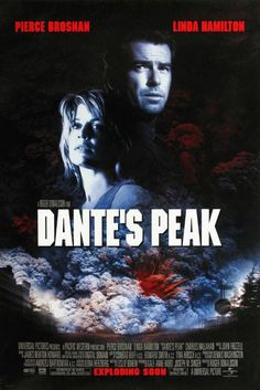 Directed by Roger Donaldson.  With Pierce Brosnan, Linda Hamilton, Jamie Renée Smith, Jeremy Foley. A vulcanologist arrives at a countryside town recently named the second most desirable place to live in America and discovers that the long dormant volcano, Dante's Peak, may wake up at any moment.