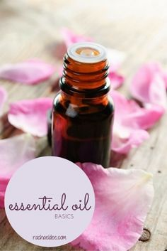 Essential Oils 101:  All the basics to get you started!