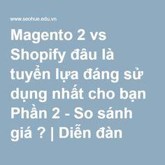 Magento 2 vs Shopify đâu là tuyển lựa đáng sử dụng nhất cho bạn Phần 2 - So sánh giá ? | Diễn đàn Seo Huế - Diễn đàn Seo của cộng đồng các Seoer Huế