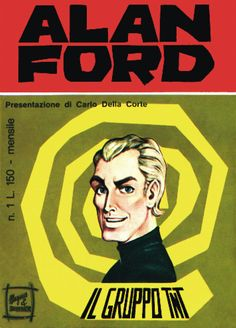 Cover for Alan Ford (Editoriale Corno, 1969 series) Alan Ford, Italy History, Best Comic Books, Advertising Slogans, Wow Products, Comic Covers, Cover Art, Nostalgia, Memories