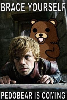 Pedobear is coming!