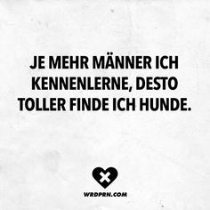 Je mehr Männer ich kennenlerne, desto toller finde ich Hunde Visual Statements®️ The more men I meet, the merrier I find dogs. Sayings / Quotes / Quotes / Wordporn / funny / funny / sarcasm / friendship / relationship / irony Madea Funny Quotes, Funny Quotes In Hindi, Funny Quotes For Kids, Cute Funny Quotes, Funny Quotes About Life, Life Quotes, Quotes In Hindi Attitude, Punjabi Funny Quotes, Funny Quotes For Instagram
