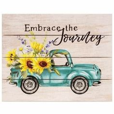 Embrace the Journey Vintage Truck Pallet Art Wood Pallet Signs, Pallet Art, Wood Pallets, Bright Spring, Easy Wall, Hanging Signs, Spring Flowers, Trucks, Lettering