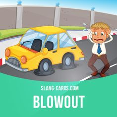 """Blowout"" means an ​​explosion of a car ​tire.  Example: I was late to work because I got a blowout on the highway this morning.  #slang #englishslang #saying #sayings #phrase #phrases #expression #expressions #english #englishlanguage #learnenglish #studyenglish #language #vocabulary #dictionary #efl #esl #tesl #tefl #toefl #ielts #toeic #englishlearning #vocab #blowout #explosion #cartire #tire"