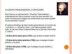FILOSOFIA TRASCENDENTAL O CRITICISMO  Kant llama a su pensamiento «Filosofía Trascendental»,  entendiendo por ella el exam...