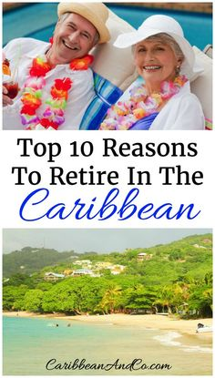 Check out our list of 10 reasons to consider retiring in the Caribbean.