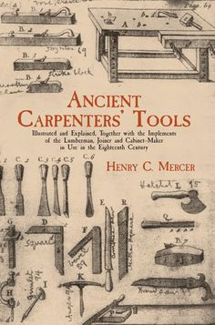 Classic reference describes in detail hundreds of implements in use in the American colonies in the 18th century. Over 250 illustrations depict tools identical in construction to ancient devices once used by the Greeks, Egyptians, and Chinese, among them axes, saws, clamps, chisels, mallets, and much more. An invaluable sourcebook. Reprint of the Horizon Press, 1975 edition.