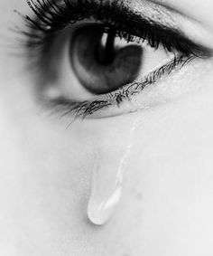 When a person cries and the first drop comes from the right eye, it's happiness. Left eye is pain and both eyes is frustration.