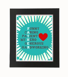 Instant Download - Father's Day Print - Funny Caring Patient my Hero Generous Hardworking - 8'x10' Digital, Printable, Wall Decor
