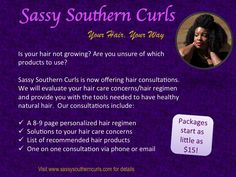 Sassy Southern Curls offers natural hair consultations!! Visit www.sassysoutherncurls.com to learn more.