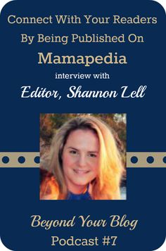 Connect With Your Readers By Being Published On Mamapedia - Interview with Shannon Lell, Editor