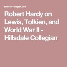 Robert Hardy on Lewis, Tolkien, and World War II - Hillsdale Collegian