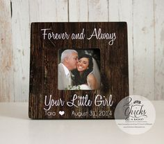 Forever And Always Your Little Girl Frame, Father Of The Bride Frame, Rustic Frame, Thank You Wedding Gift For Dad, Daddy's Girl Frame by 2ChicksAndABasket on Etsy