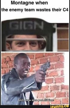 Montagne when the enemy team wastes their - iFunny :) Rainbow Six Siege Art, Rainbow 6 Seige, Rainbow Six Siege Memes, Gamer Meme, Funny Gaming Memes, Funny Games, Funny Memes Images, Funny Photos, Dark Humour Memes