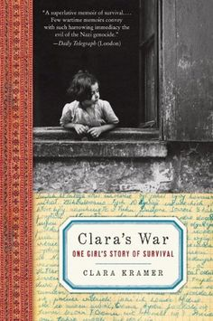 Claras War: One Girls Story of Survival Clara Kramer, Stephen Glantz 0061728608 9780061728600 The publication of Kramers heartwrenching memoir of survival--hiding from the Nazis in an underground bunker with 17 other people--coinc Book Lists, Reading Lists, Reading Room, Love Book, This Book, Holocaust Books, Holocaust Survivors, Books To Read