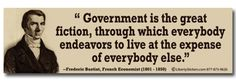 Government is the great fiction - Frederic Bastiat