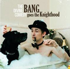 The Divine Comedy Bang Goes The Knighthood
