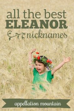 All the best nicknames for classic Eleanor Baby Girl Nicknames, Baby Girl Names, Boy Names, Classic Names, Character Names, Words, Mountain, Names For Boys