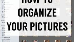 How To Organize Your Photos: A System That Works!