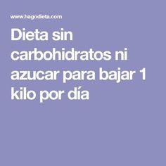 Dieta sin carbohidratos ni azucar para bajar 1 kilo por día #dietasana
