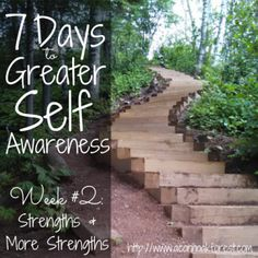 7 Days to Greater Self-Awareness - Week #2: Strengths & More Strengths