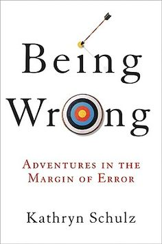 On Being Wrong