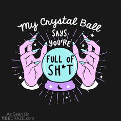 Shop My Crystal Ball Says You're Full of Shit crystal ball t-shirts designed by awfullyadorable as well as other crystal ball merchandise at TeePublic. Witchy Wallpaper, Halloween Wallpaper, Die Renaissance, Psy Art, Witch Art, Witch Aesthetic, Book Of Shadows, Oeuvre D'art, Wall Collage
