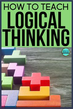 Learn about the importance of teaching logical thinking and reasoning to elementary students during math instruction by reading this blog post. Get fun and easy ideas and printable resources to help you teach kids to be critical and logical thinkers. #logicalthinking #logicalthinker #logic #elementarymath