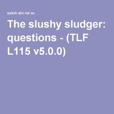 Probability game  The slushy sludger: questions - (TLF L115 v5.0.0)