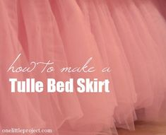 How to make a tulle bedskirt  (wonder if layers of aqua and pink would be pretty... or just look like mud?)